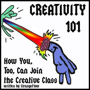 Creativity 101 – How You, Too, Can Join the Creative Class