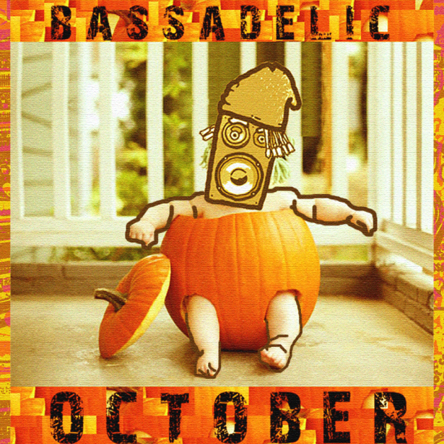 Bassadelic.com Holiday! October!