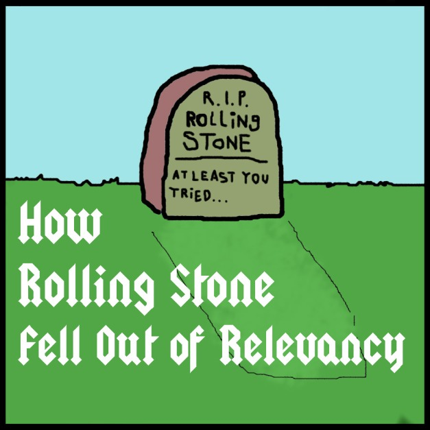 How Rolling Stone Fell Out of Relevancy