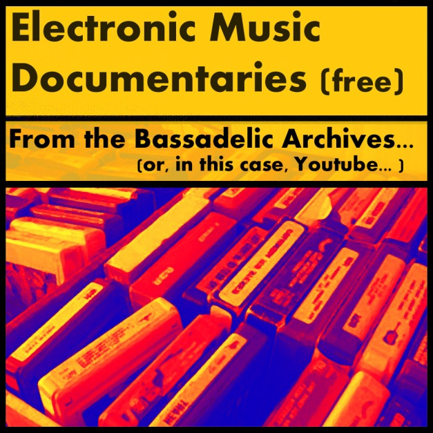 Electronic Music Documentaries (free)