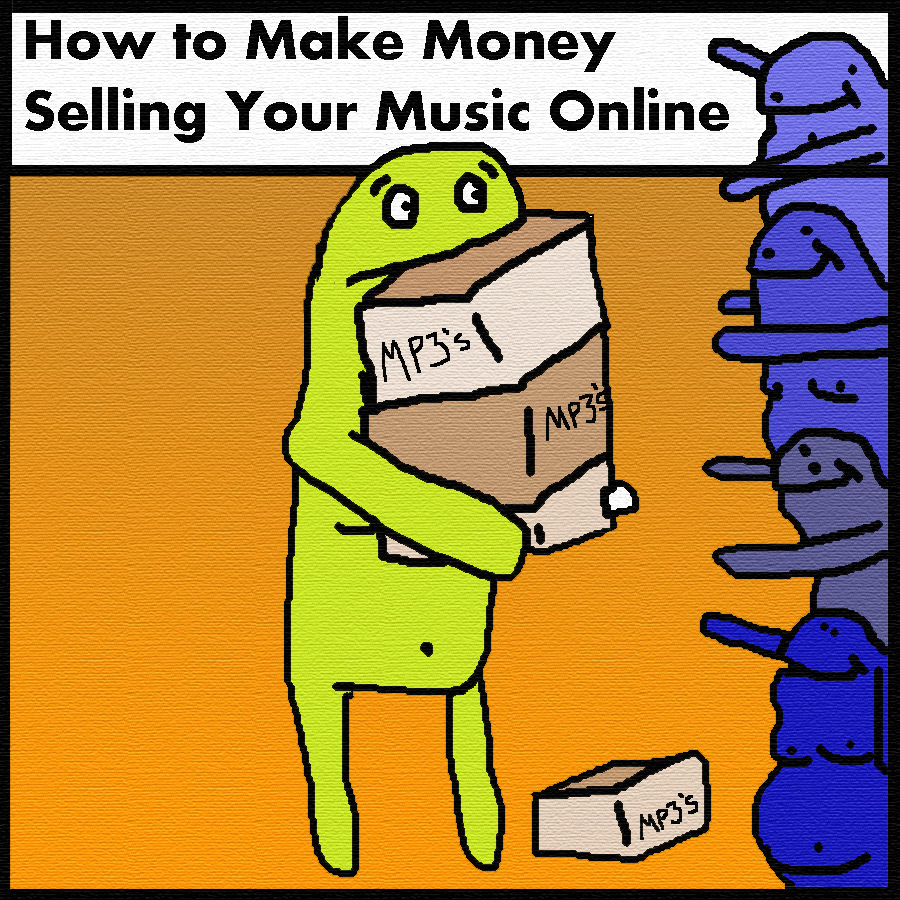 How to make money selling your music online for How to make and sell