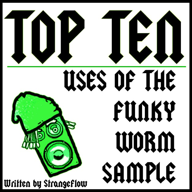 Top Ten Uses of the Funky Worm Sample