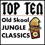 Top Ten Old Skool Jungle Tunes