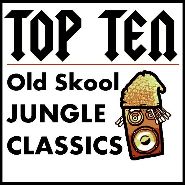 Top Ten Old Skool Jungle Classics