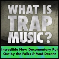 Trap Music Documentary