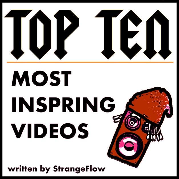 Top Ten Most Inspiring Videos