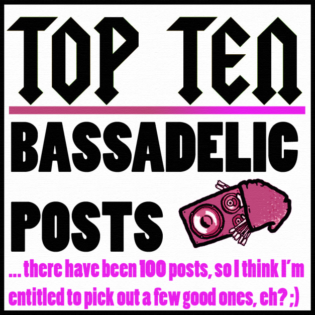 Top Ten Bassdelic Posts - a Look Back!