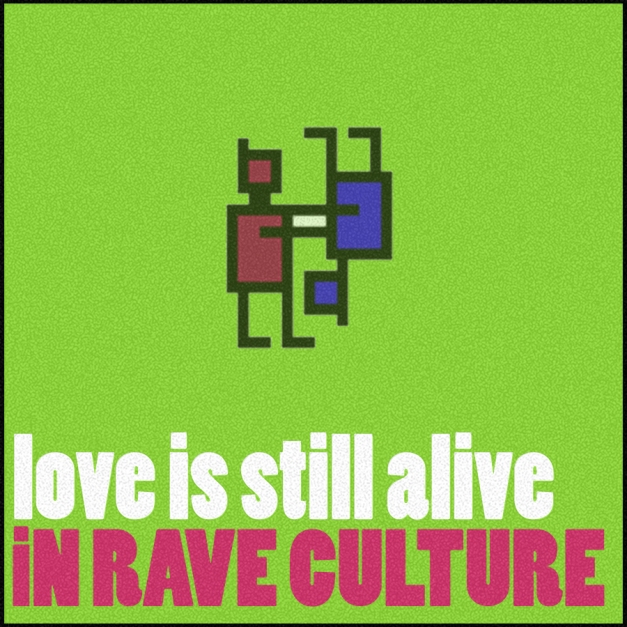 Love is Still Alive in Rave Culture! Thank you for the positivity, everyone!