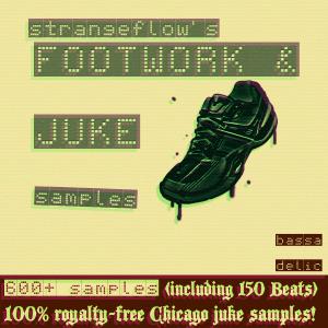 StrangeFlow's Footwork & Juke Samples (600+ Royalty-Free Samples - including 150 Beats!)