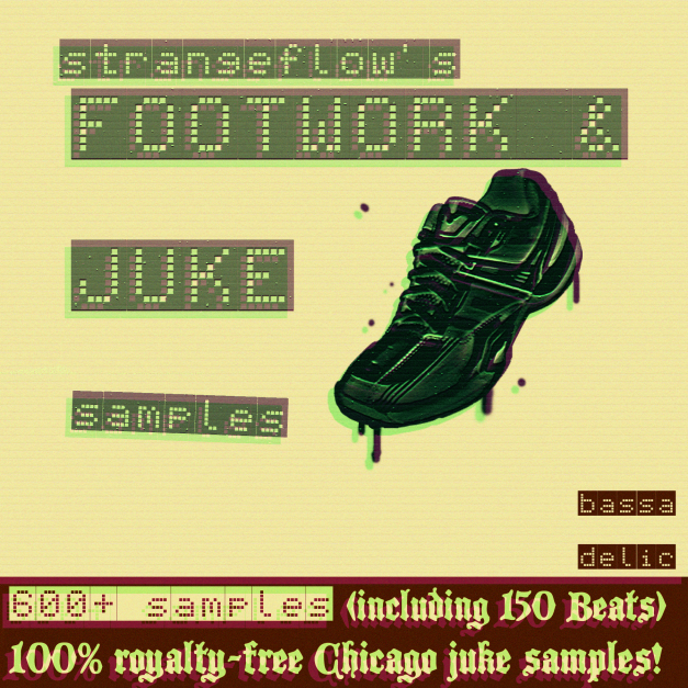StrangeFlow's Footwork & Juke Samples (600+ Royalty-Free Samples - including 150 Beats!)