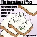 The Bossa Nova Affect.. How Some Music Slips Through the Cracks...