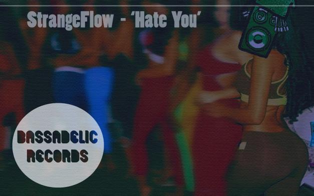 Strangeflow - 'Hate You' -=- Bassadelic Records -=-