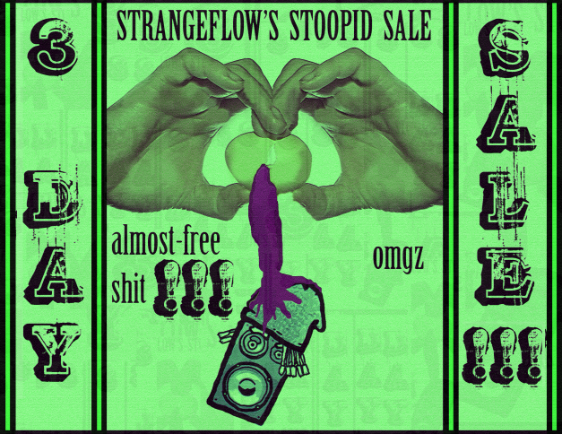 StrangeFlow's New Ebook - Guerilla Blueprints for Creative Passive Income  {$3 USD}  ,   1000 Trap Samples Bundle {$9 USD}   ,  and,   Strangeflows Ultimate Juke Samples  {$5 USD}