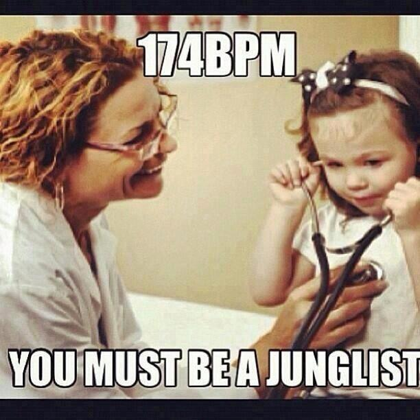 174 bpm - You Must be a Junglist