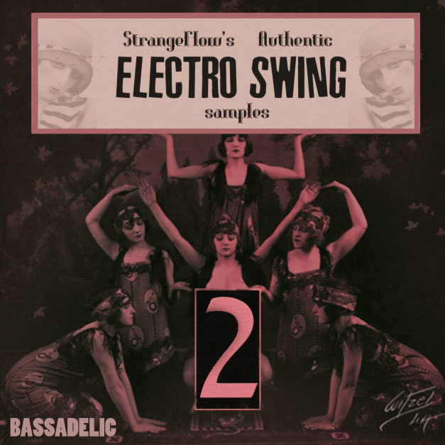 "StrangeFlow's Authentic Electro Swing Sample Volume TWO! Even more ""vintage-er"""