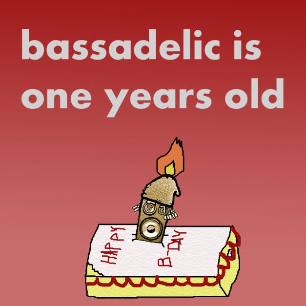 Bassadelic turns ONE!