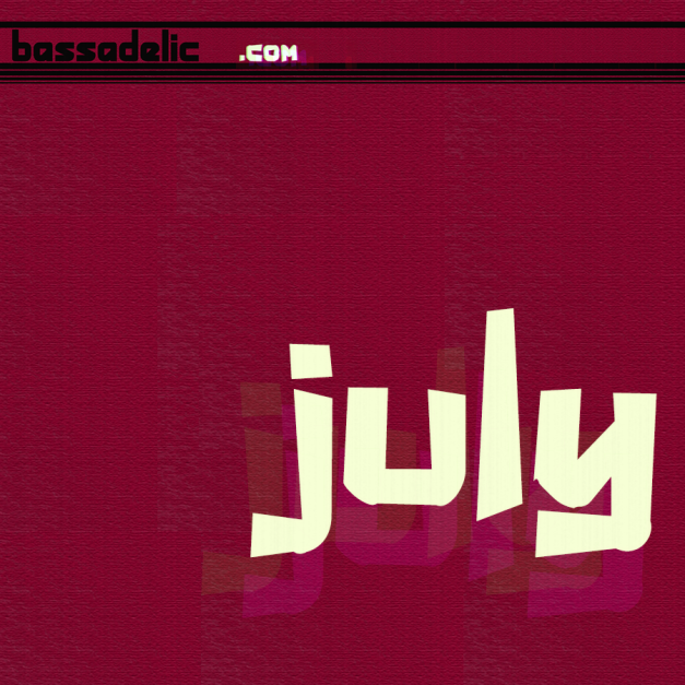 July @ Bassadelic.com