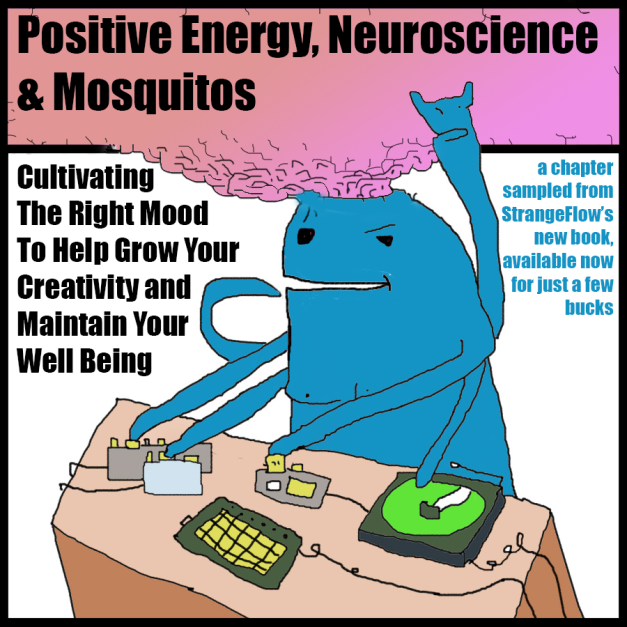 Positive Energy, Neuroscience, & Mosquitos: Cultivating The Right Mood To Help Grow Your Creativity