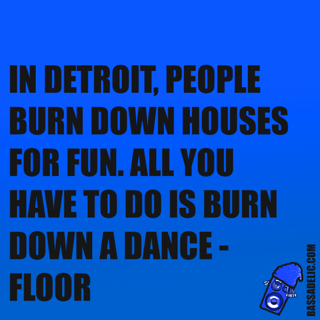 detroit (bassadelic motivation quote)