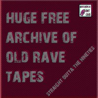 Free Archive (50+ Gigs) of Old Jungle/DnB Rave Tapes!! ERRRRMERGERRRRRRRRDDDDDD!