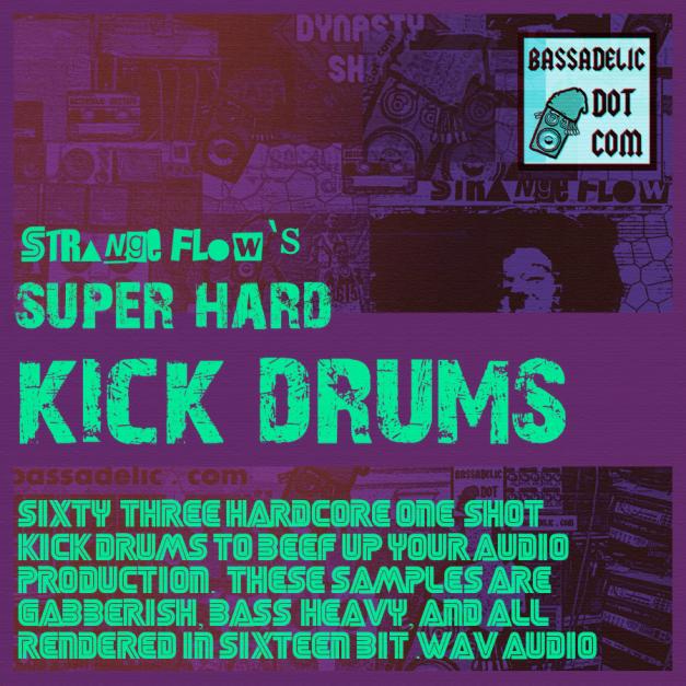StrangeFlow's Super Hard Kick Drums (Bassadelic.com)