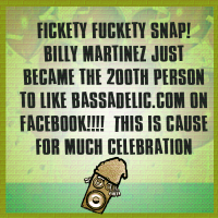 OOOOMMMGGG!!  BILLY MARTINEZ MAKES HISTORY; BECOMES 200th FACEBOOK LIKER OF BASSADELIC.COM !!