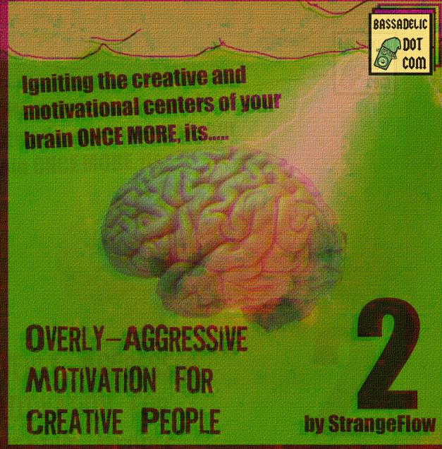 ___Bassadelic.com Extreme Motivation. StrangeFlow. Part 2 !!!