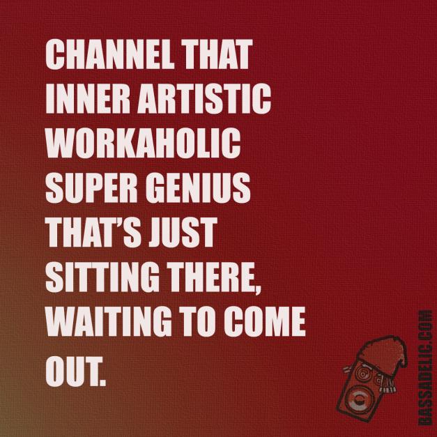 Channel Your Inner Genius. Bassadelic.com Extreme Motivation. StrangeFlow.