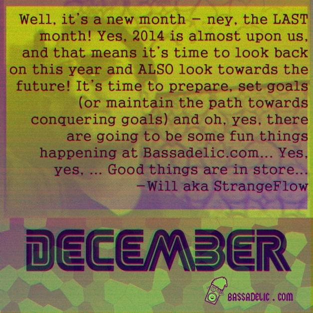 december 2013 @ bassadelic dot com ! (strangeflow aka will dunn aka 5ifty$ix K)