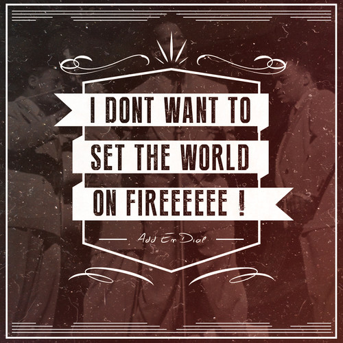 The Ink Spots - I Don't Want to Set the World On Fire ( ADDEMDIAL'S REMIX)
