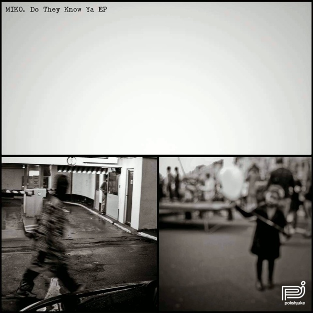 Miko - Do They Know Ya EP (Some hardcore and fun  Polish juke music for ya!!!)