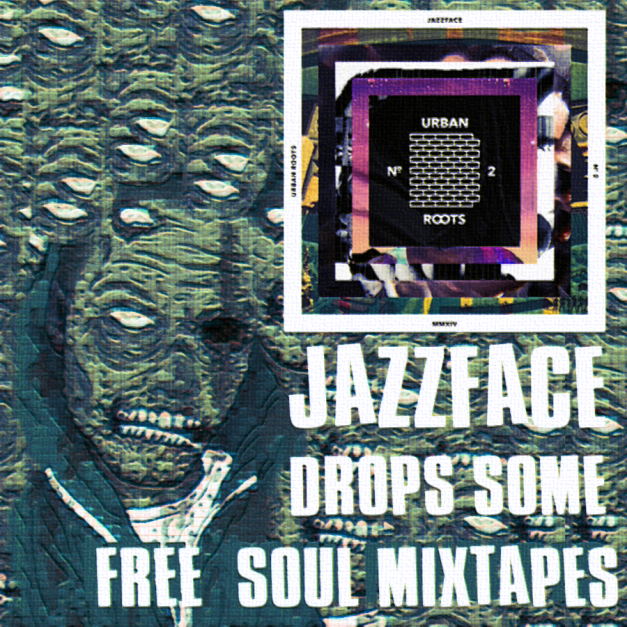 Jazzface Gives us his new mixtape, Urban Roots 2. Read about it and listen to it on soundcloud