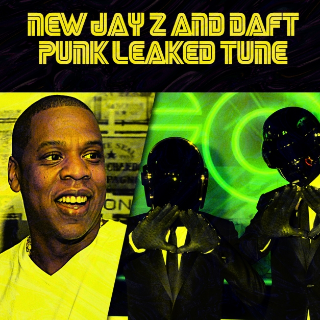 daft punk and jay z made a tune that just got leaked.