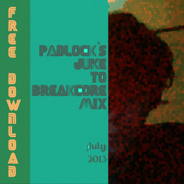 Padlock's Juke to Breakcore Mix