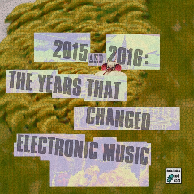 2015-and-2016-in-electronic-music