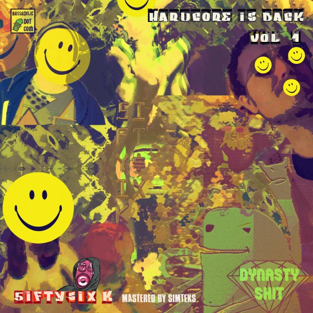 5ifty$ix K - Hardcore-is-Back-vol-1-(LP,-Dynasty-Shit-Records)..-the-first-breakcore-footwork-album