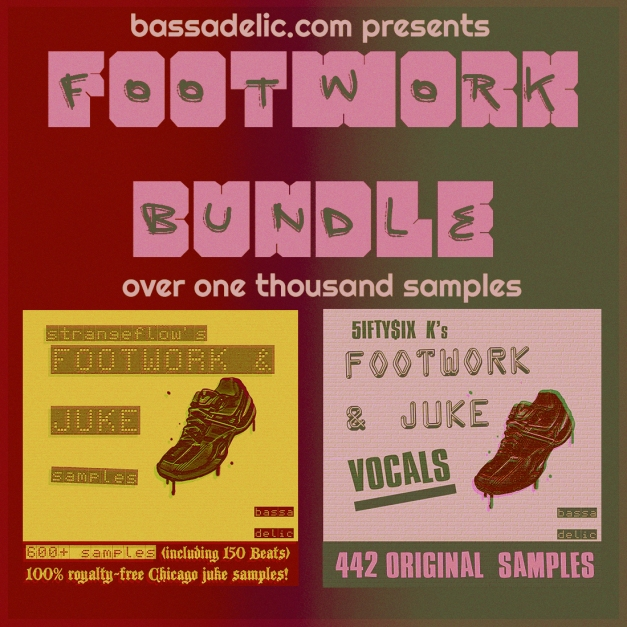(Bassadelic.com) Footwork Bundle (1000+ Footwork n Juke Samples) - all samples by StrangeFlow( also known as 5ifty$ix K)