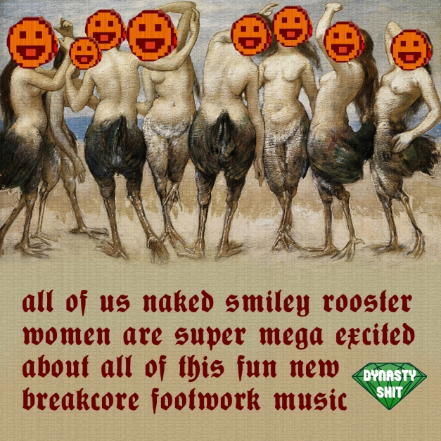 Breakcore - footwork! Big Bass Outlaws have tons of Naked Smiley Rooster Women Fans! Yess! Finally!