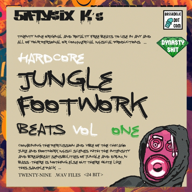 5ifty$ix K's Hardcore Jungle Footwork Beats (VOL ONE) sample pack