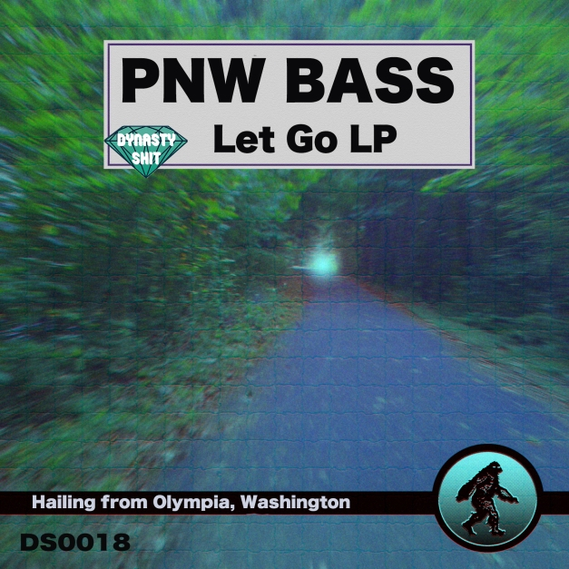 PNW BASS - Let Go LP (with 5ifty$ix K in the mix!)